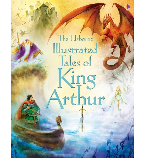 Книга Illustrated Tales of King Arthur, Usborne